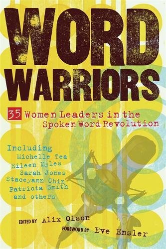 Word Warriors: 35 Women Leaders in the Spoken Word Revolution by Alix Olson and Eve Ensler