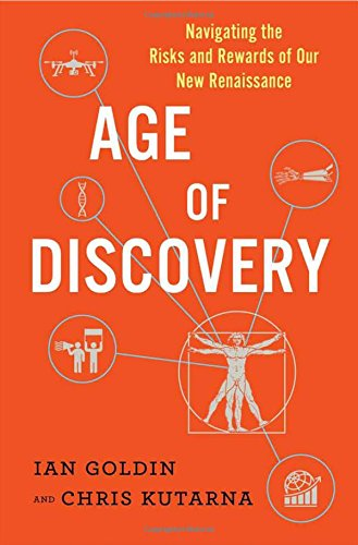 Age of Discovery: Navigating the Risks and Rewards of Our New Renaissance by Ian Goldin & Chris Kutarna