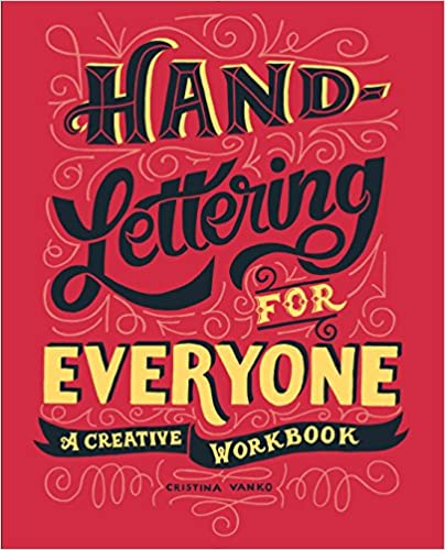 Hand-Lettering for Everyone: A Creative