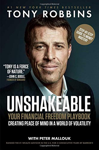 Unshakeable: Your Financial Freedom Playbook by Tony Robbins & Peter Mallouk