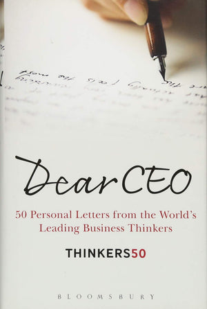 Dear CEO: 50 Personal Letters from the World's Leading Business Thinkers by Thinkers50