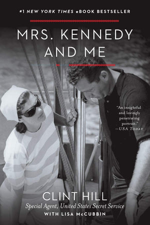 Mrs. Kennedy and MeMrs. Kennedy and Me by Clint Hill  (Author), Lisa McCubbin  (Author)