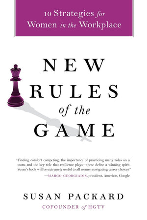 New Rules of the Game: 10 Strategies for Women in the Workplace by Susan Packard