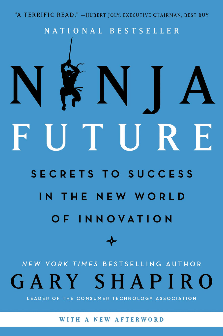 Ninja Future: Secrets to Success in the New World of Innovation by Gary Shapiro