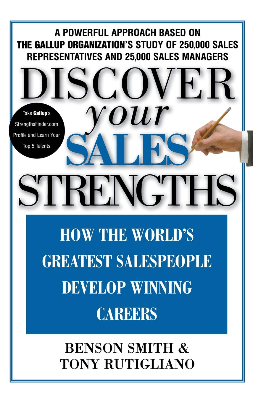 Discover Your Sales Strengths by Benson Smith & Tony Rutigliano