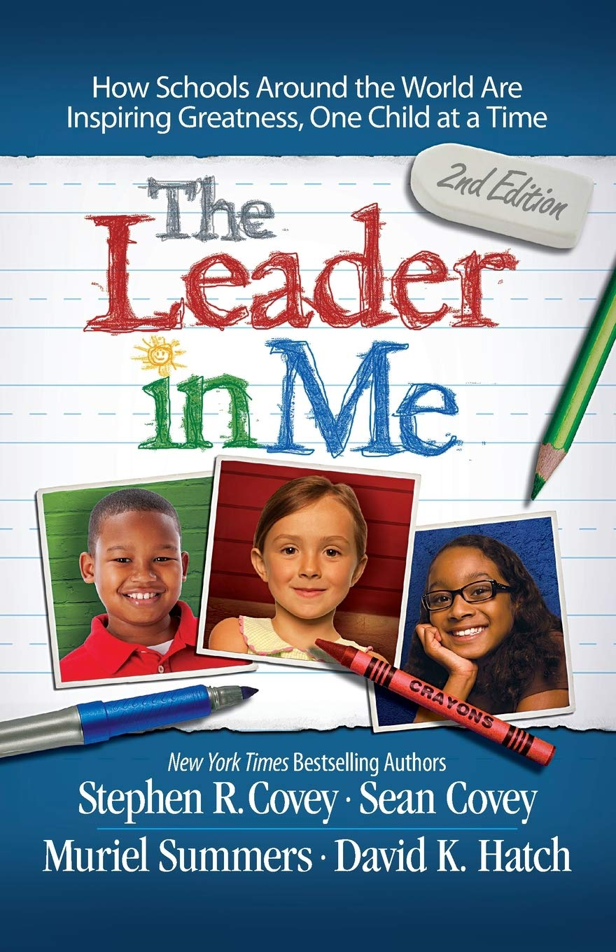 The Leader in Me (2nd Edition) by Stephen R. Covey