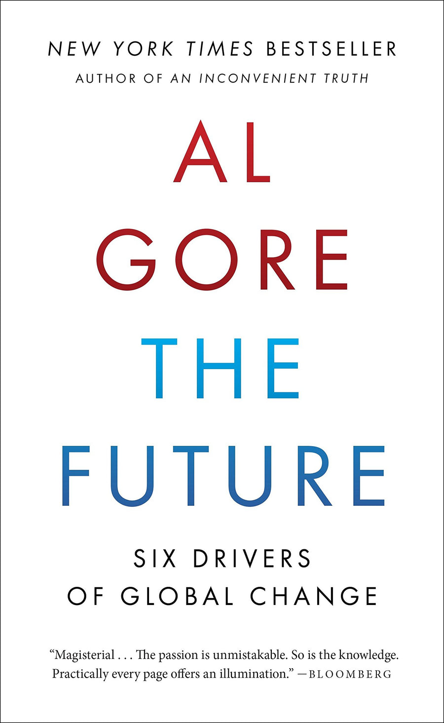 The Future: Six Drivers of Global Change by Al Gore