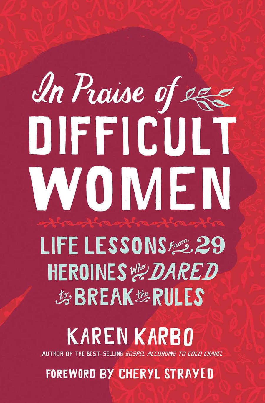 In Praise of Difficult Women: Life Lesso