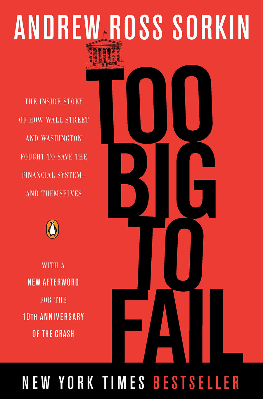 Too Big to Fail: The Inside Story of How Wall Street and Washington Fought to Save the Financial System and Themselves by Andrew Ross Sorkin
