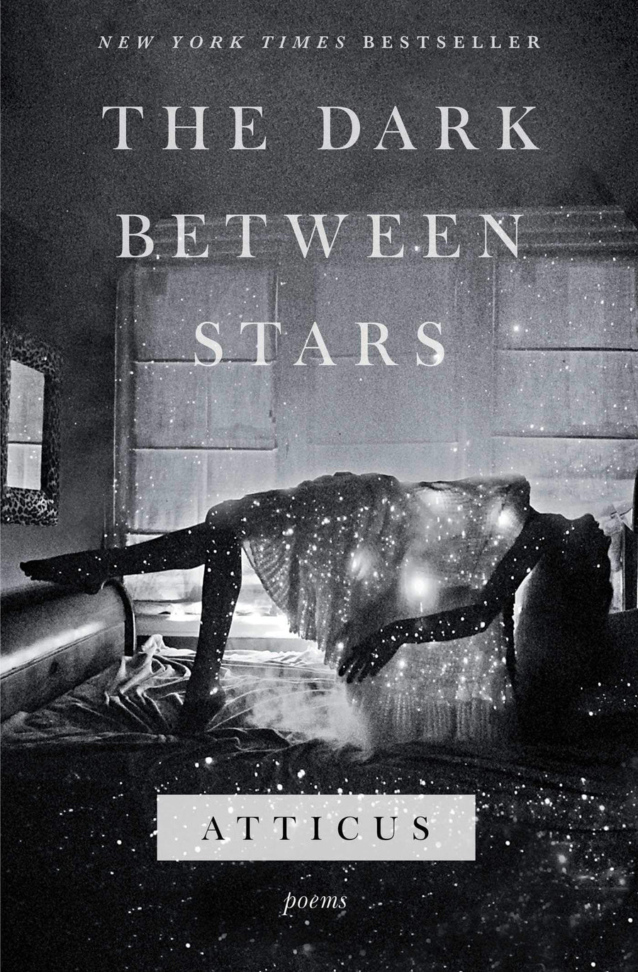 The Dark Between Stars: Poems by Atticus