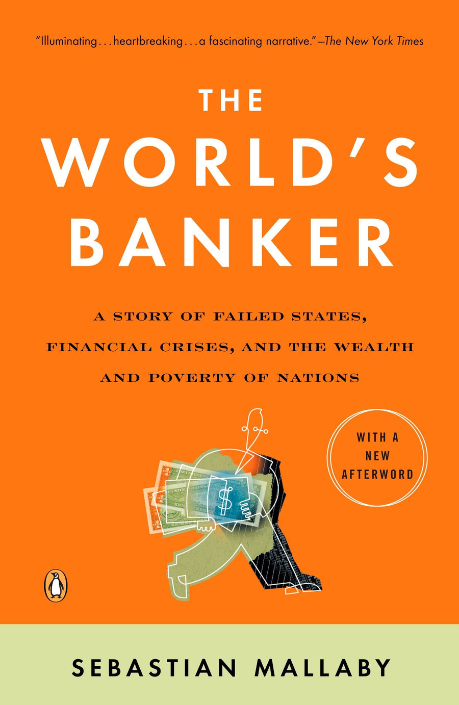 The World's Banker: A Story of Failed States, Financial Crises, and the Wealth and Poverty of Nations by Sebastian Mallaby