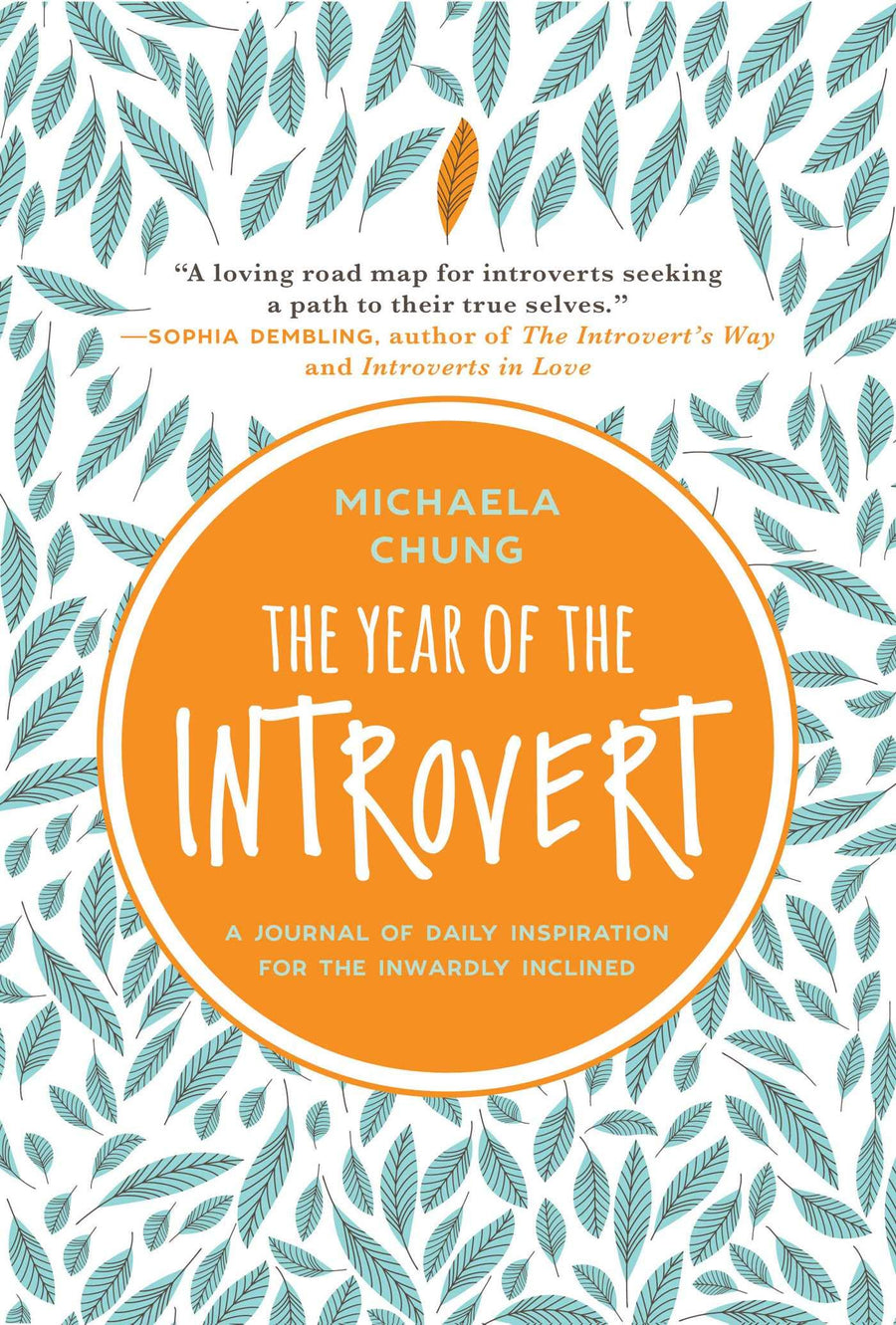The Year of the Introvert: A Journal of Daily Inspiration for the Inwardly Inclined by Michaela Chung