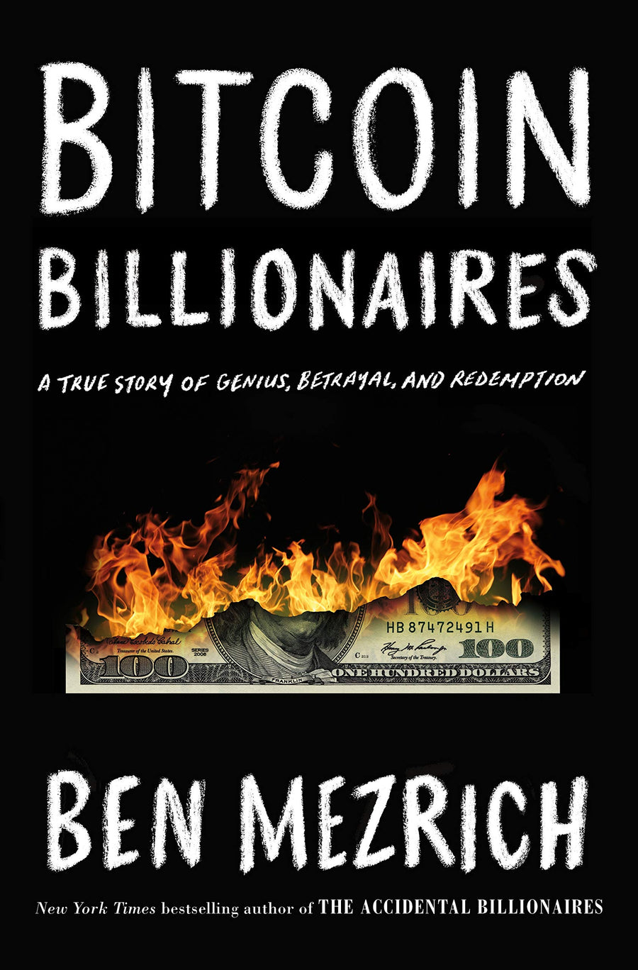 Bitcoin Billionaires: A True Story of Genius, Betrayal and Redemption by Ben Mezrich