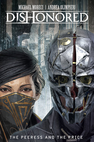 Dishonored 2: The Peeress and the Price by Michael Moreci