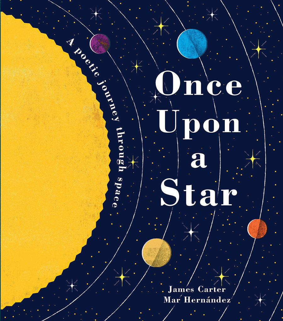 Once Upon a Star: A Poetic Journey Through Space by James Carter and Mar Hernandez
