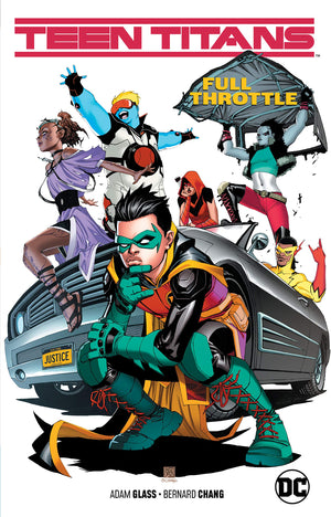 Teen Titans (2016-) Vol. 1: Full Throttle by Adam Glass , Bernard Chang, et al.