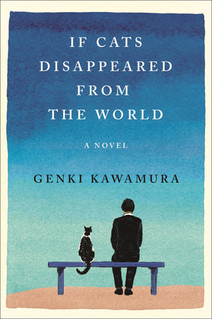 If Cats Disappeared from the World by Genki Kawamura and Eric Selland