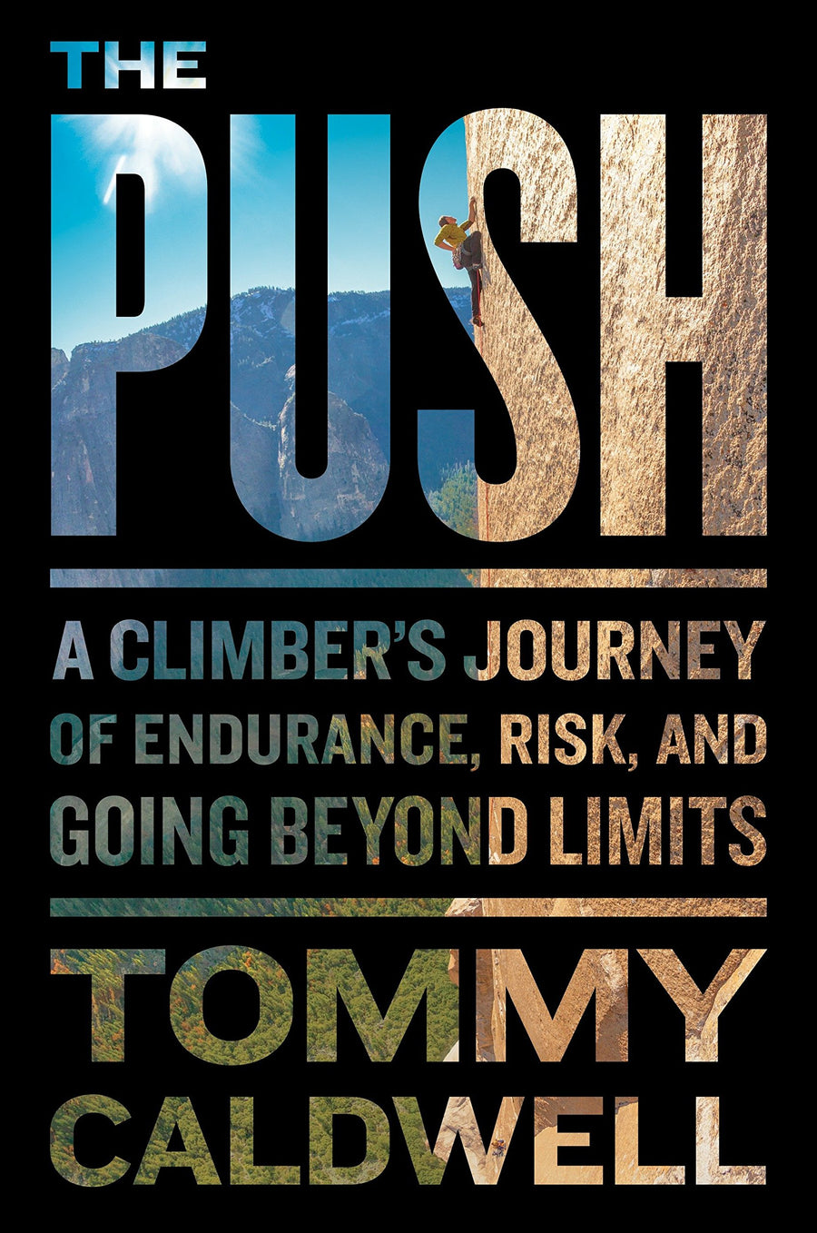 The Push: A Climber's Journey of Endurance, Risk, and Going Beyond Limits by Tommy Caldwell