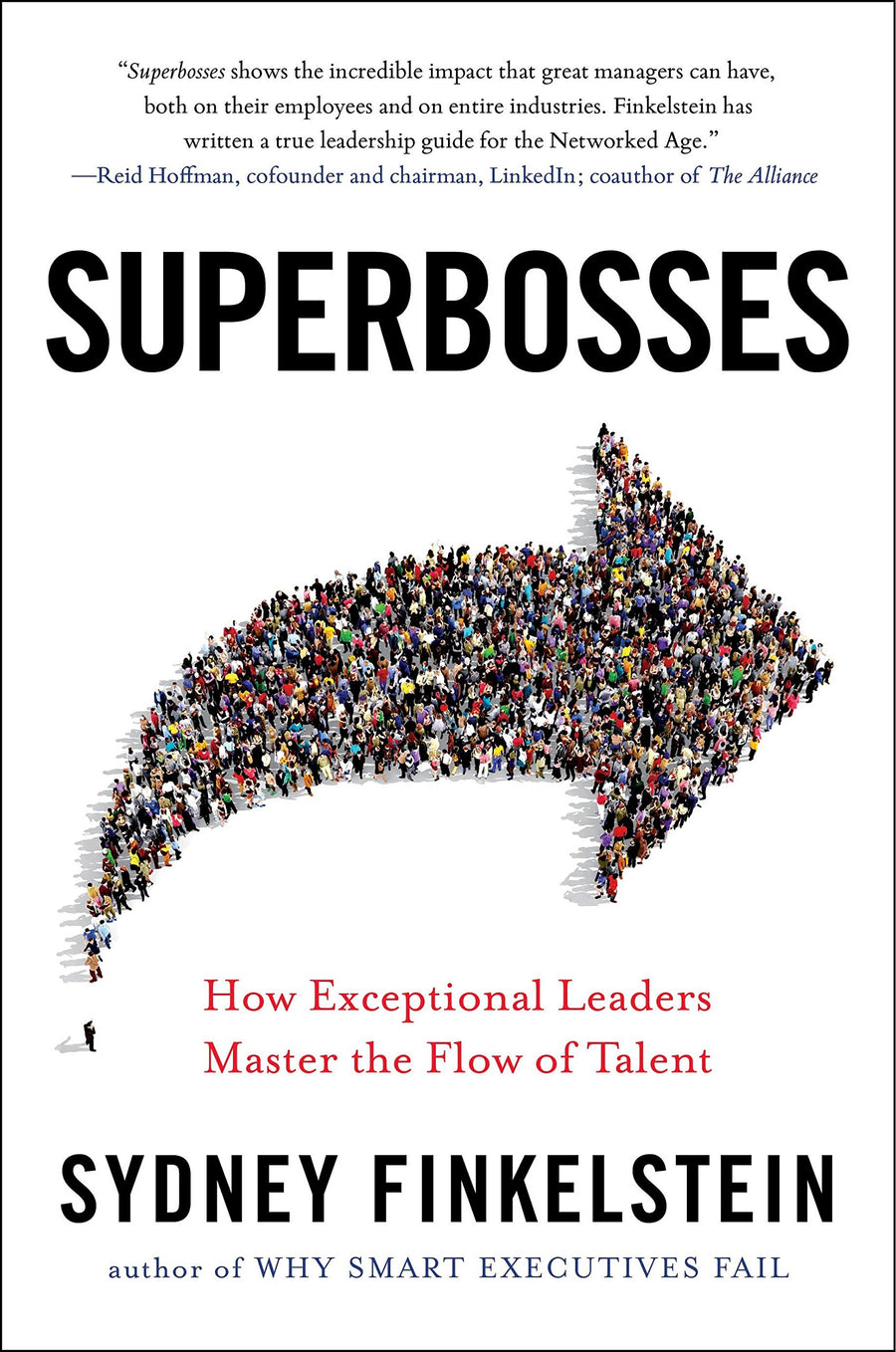Superbosses: How Exceptional Leaders Master the Flow of Talent by Sydney Finkelstein