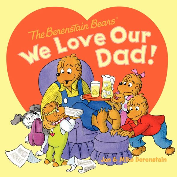 We Love Our Dad! (Berenstain Bears)