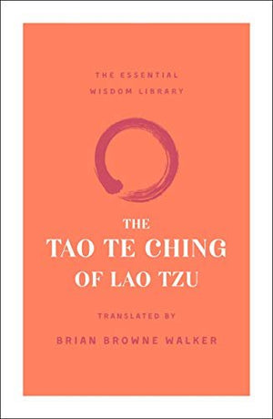 The Tao Te Ching of Lao Tzu (The Essential Wisdom Library)