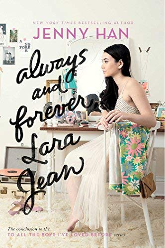 Always and Forever, Lara Jean (To All the Boys I've Loved Before, Bk. 3)