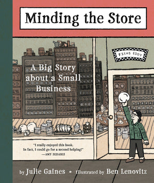 Minding the Store: A Big Story about a Small Business by Julie Gaines and Ben Lenovitz