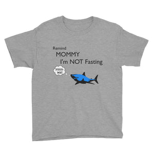 Remind Mommy Not Fasting Youth Shirt