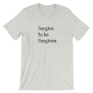 Forgive to be Forgiven Shirt