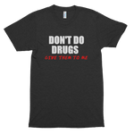 Don't Do Drugs Men's Short Sleeve T-Shirt