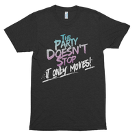 The Party Only Moves Men's Short Sleeve T-Shirt