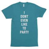 I Don't Even Like To Party Men's Short Sleeve T-Shirt