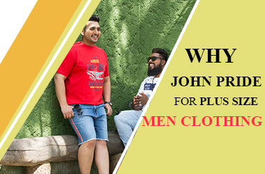 Why John Pride for Plus Size Men's Clothing?