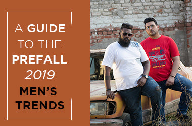 A Guide to the Pre Fall 2018 Men's Trends