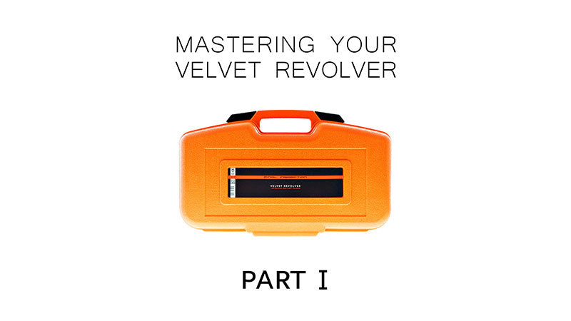 Mastering your Velvet Revolver - Part One