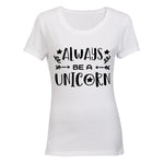 Always be a Unicorn - Ladies - T-Shirt