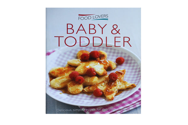 Baby & Toddler, Food Lovers – 22 Recipes - BuyAbility South Africa