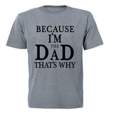 Because, I'm The DAD - Adults - T-Shirt - BuyAbility South Africa