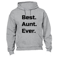 Best. Aunt. Ever. - Hoodie - BuyAbility South Africa