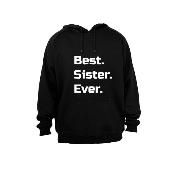 Best. Sister. Ever. - Hoodie - BuyAbility South Africa