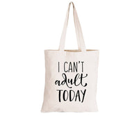 I can't Adult today - Eco-Cotton Natural Fibre Bag - BuyAbility South Africa