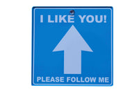 I Like You, Follow Me – Traffic Sign - BuyAbility South Africa
