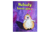 Nobody Loves You.. Valentines Card!