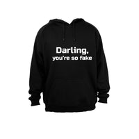 Darling, you're so fake! - Hoodie - BuyAbility South Africa