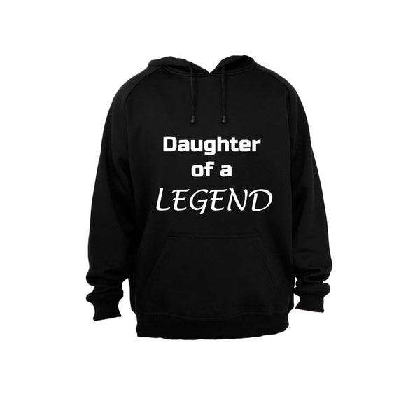 Daughter of a LEGEND! - Hoodie - BuyAbility South Africa
