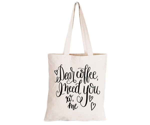 Dear Coffee, I Need You - Eco-Cotton Natural Fibre Bag - BuyAbility South Africa