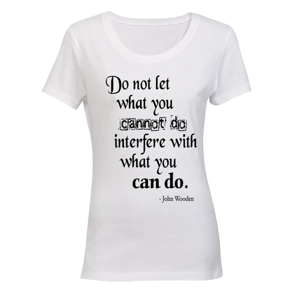 Do not let what you Cannot do, interfere with what you CAN! - BuyAbility South Africa