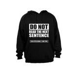 Do NOT Read the Next Sentence... - Hoodie - BuyAbility South Africa