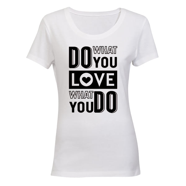 Do What You Love - Valentine Inspired - BuyAbility South Africa