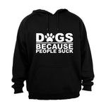 Dogs Because - Hoodie - BuyAbility South Africa